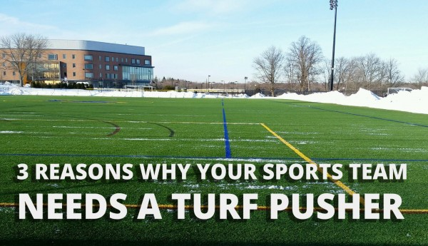 your team needs a turf pusher